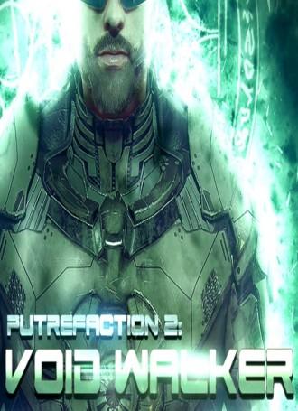 Putrefaction 2 : Void Walker – PLAZA