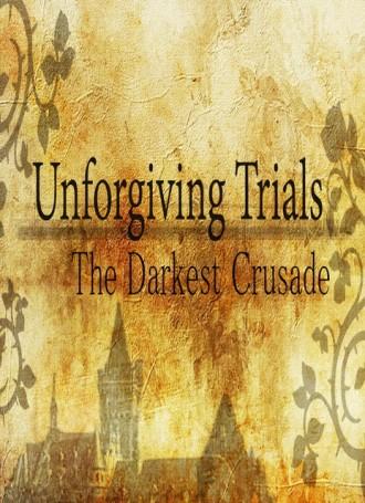 Unforgiving Trials The Darkest Crusade – HI2U